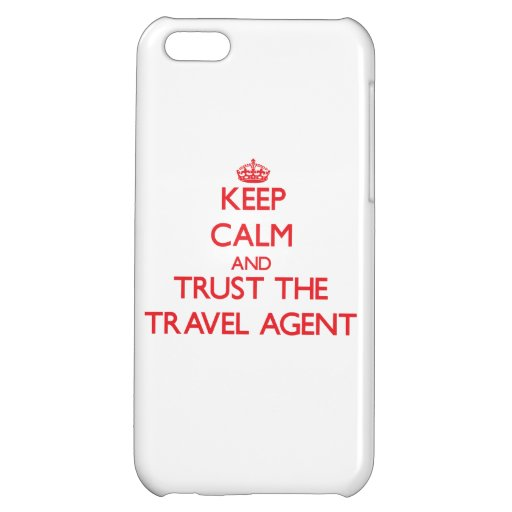 Keep Calm and Trust the Travel Agent iPhone 5C Covers