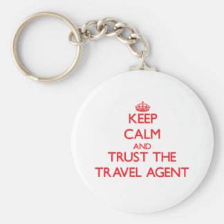 Keep Calm and Trust the Travel Agent Key Chain
