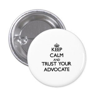 Keep Calm and Trust Your Advocate 3 Cm Round Badge