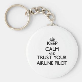 Keep Calm and Trust Your Airline Pilot Basic Round Button Key Ring