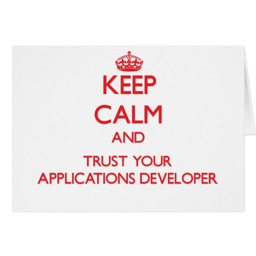 Keep Calm and Trust Your Applications Developer Cards