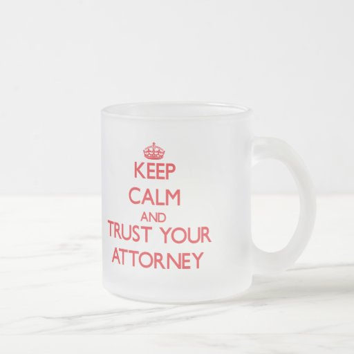 Keep Calm and Trust Your Attorney Mugs