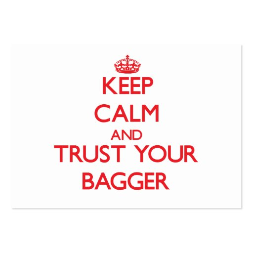 Keep Calm and Trust Your Bagger Business Card Templates