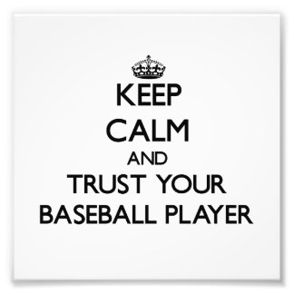 Keep Calm and Trust Your Baseball Player Photo
