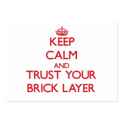 Keep Calm and Trust Your Brick Layer Business Card Template