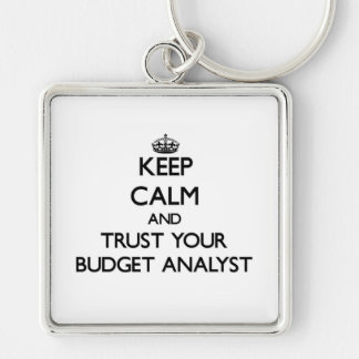 Keep Calm and Trust Your Budget Analyst Silver-Colored Square Key Ring