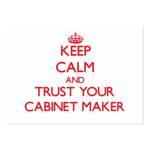 Keep Calm and Trust Your Cabinet Maker Business Card Templates