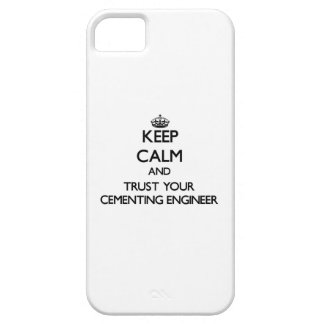 Keep Calm and Trust Your Cementing Engineer iPhone 5 Case