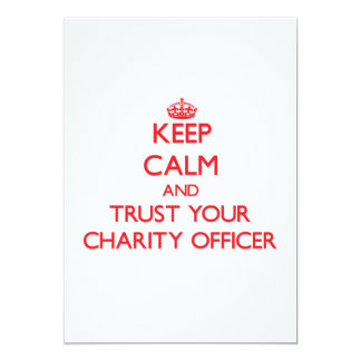 Keep Calm and trust your Charity Officer Invitations