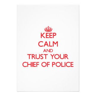 Keep Calm and trust your Chief Of Police Card