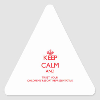 Keep Calm and Trust Your Children's Resort Represe Triangle Stickers