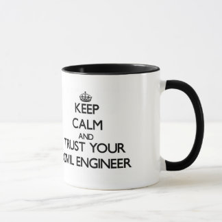 Keep Calm and Trust Your Civil Engineer Mug