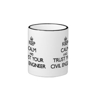 Keep Calm and Trust Your Civil Engineer Ringer Mug