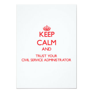 """Keep Calm and trust your Civil Service Administrat 5"""" X 7"""" Invitation Card"""