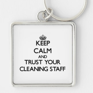 Keep Calm and Trust Your Cleaning Staff Silver-Colored Square Key Ring