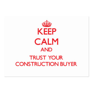 Keep Calm and Trust Your Construction Buyer Business Card Template