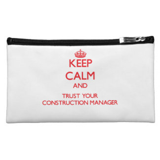 Keep Calm and trust your Construction Manager Makeup Bag