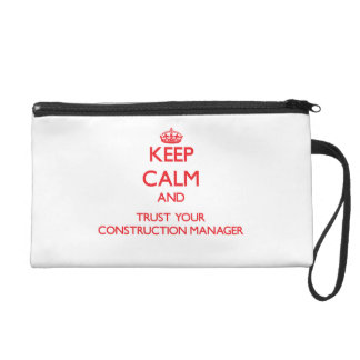 Keep Calm and trust your Construction Manager Wristlet Purse