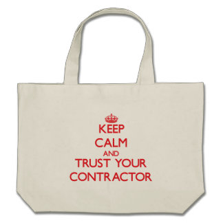 Keep Calm and trust your Contractor Tote Bag