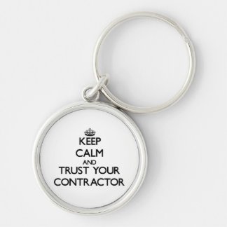Keep Calm and Trust Your Contractor Silver-Colored Round Key Ring