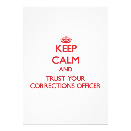 Keep Calm and trust your Corrections Officer Announcements