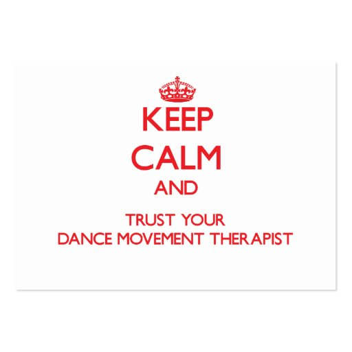 Keep Calm and Trust Your Dance Movement arapist Business Card Templates