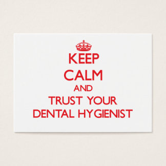 Keep Calm and Trust Your Dental Hygienist Business Card