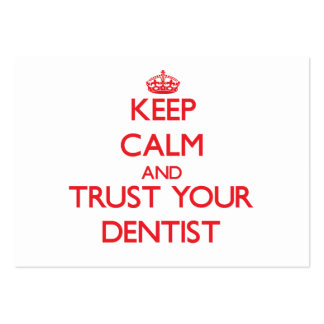 Keep Calm and Trust Your Dentist Pack Of Chubby Business Cards