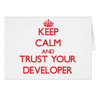 Keep Calm and Trust Your Developer Greeting Card