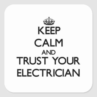 Keep Calm and Trust Your Electrician Square Sticker