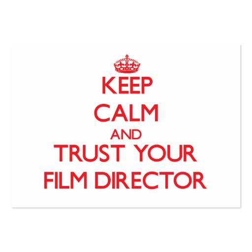 Keep Calm and Trust Your Film Director Business Card Templates