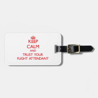 Keep Calm and Trust Your Flight Attendant Luggage Tag