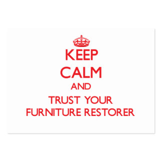 Keep Calm and Trust Your Furniture Restorer Business Card Templates