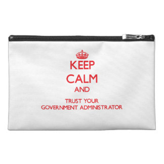 Keep Calm and trust your Government Administrator Travel Accessories Bags