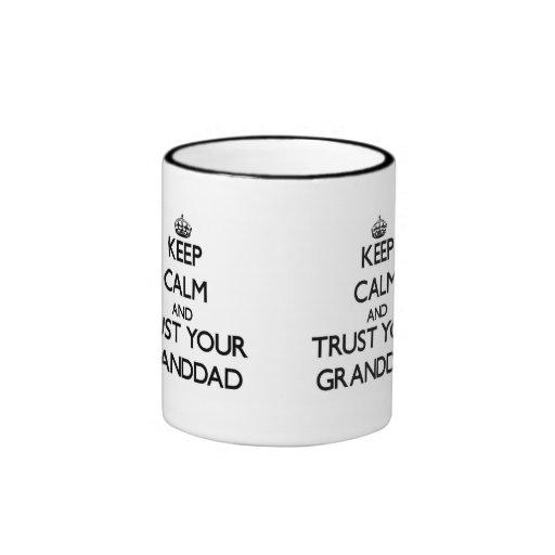 Keep Calm and Trust  your Granddad Coffee Mugs