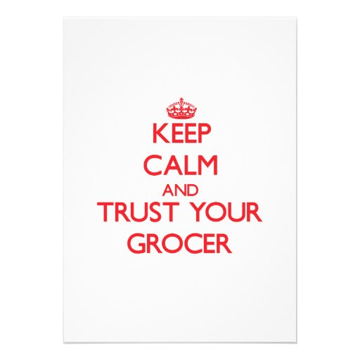 Keep Calm and trust your Grocer Custom Invitations