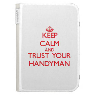 Keep Calm and trust your Handyman Kindle Cover