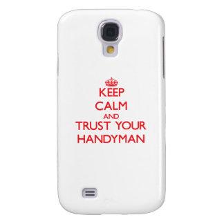 Keep Calm and trust your Handyman Samsung Galaxy S4 Cases