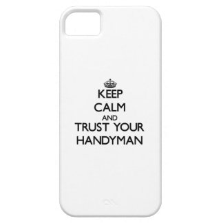 Keep Calm and Trust Your Handyman iPhone 5 Case
