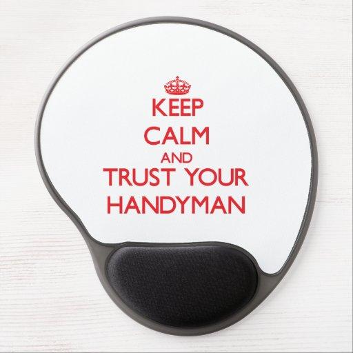 Keep Calm and Trust Your Handyman Gel Mousepad