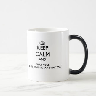 Keep Calm and Trust Your Inland Revenue Tax Inspec Morphing Mug