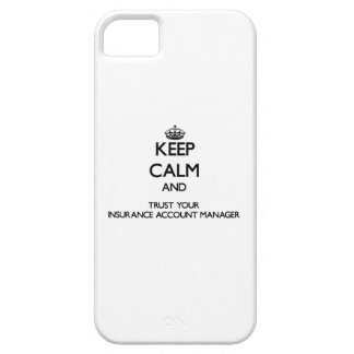 Keep Calm and Trust Your Insurance Account Manager iPhone 5 Cover