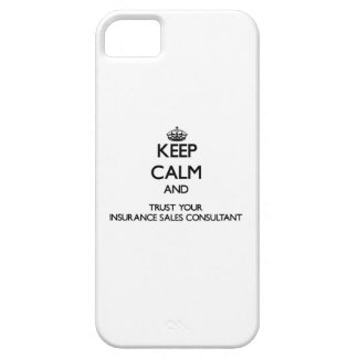 Keep Calm and Trust Your Insurance Sales Consultan iPhone 5 Case