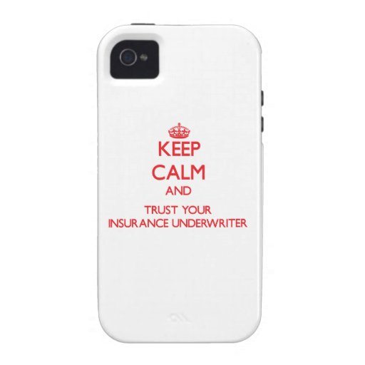 Keep Calm and trust your Insurance Underwriter Case-Mate iPhone 4 Cover