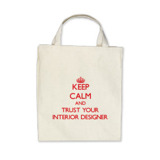 Keep Calm and trust your Interior Designer Tote Bags