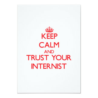 "Keep Calm and trust your Internist 5"" X 7"" Invitation Card"