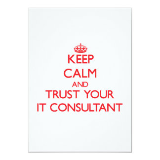 Keep Calm and trust your It Consultant Invitations