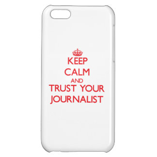 Keep Calm and trust your Journalist Cover For iPhone 5C