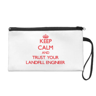 Keep Calm and trust your Landfill Engineer Wristlet Clutches