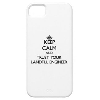 Keep Calm and Trust Your Landfill Engineer iPhone 5 Covers